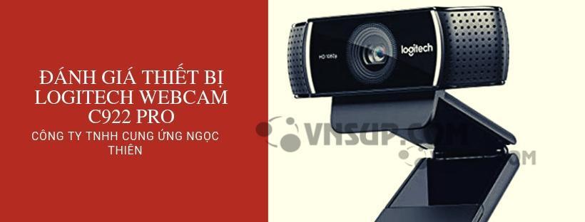 Đánh giá thiết bị Logitech Webcam C922 Pro