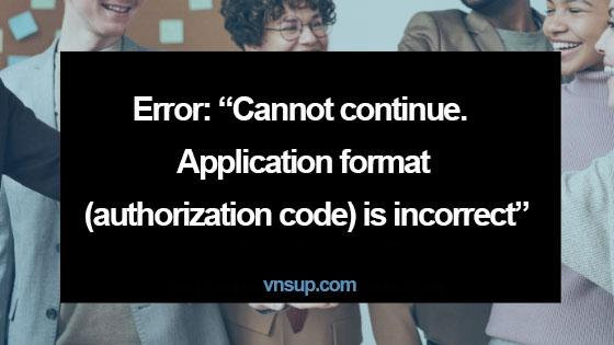 """Lỗi: """"Cannot continue. Application format (authorization code) is incorrect"""" in Zoom App"""