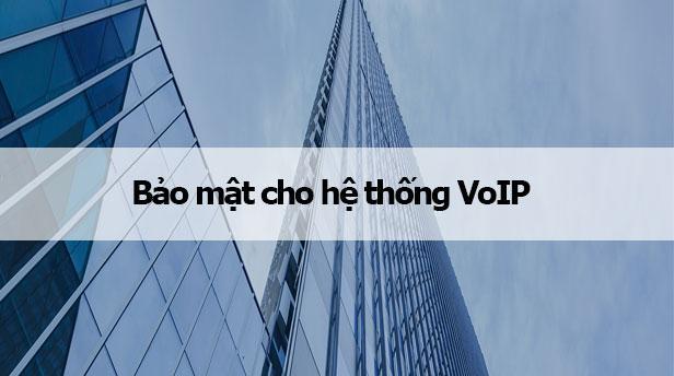 Bảo mật cho hệ thống VoIP