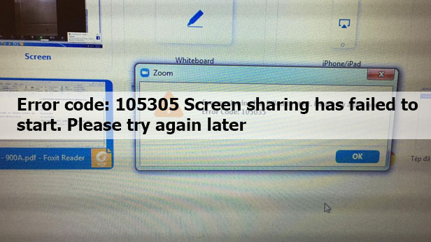 Error code: 105305 Screen sharing has failed to start. Please try again later
